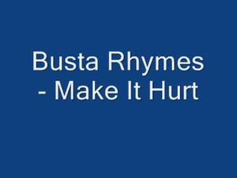 Busta Rhymes - Make It Hurt Lyrics | MetroLyrics