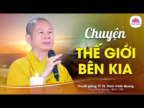 CHUYỆN THẾ GIỚI BÊN KIA _ TT. Thich Chan Quang