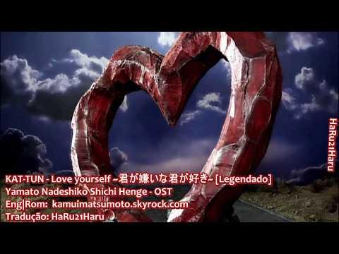 KAT-TUN - Love Yourself [Legendado]