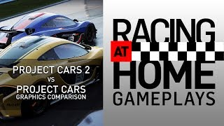 PROJECT CARS 2 vs PROJECT CARS - Graphics comparison - RACING AT HOME GAMEPLAY