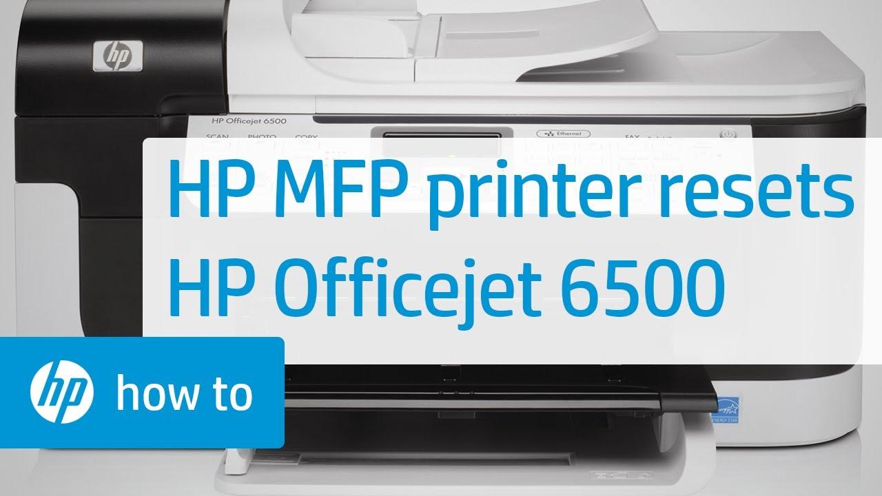 Hp Multifunction Printer Resets Hp Officejet 6500 Hp