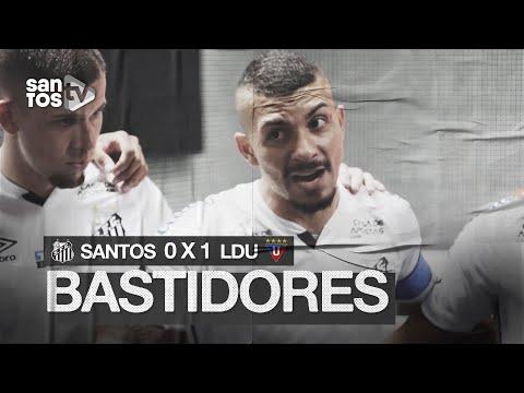 SANTOS 0 x 1 LDU | BASTIDORES | CONMEBOL LIBERTADORES (01/12/20)