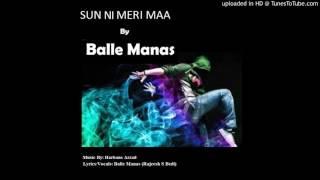 Download Hindi Video Songs - Sun Ni Meri Maa  Latest Punjabi Rap 2016 BALLE MANAS   HARBANS AZZAD (music)