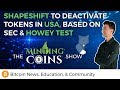 ShapeShift to Deactivate Tokens in USA, based on SEC & Howey Test