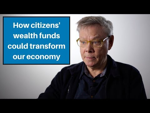 How citizens' wealth funds could transform our economy