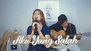 AKU YANG SALAH - MAHALINI ft NUCA   Cover by Nabila Maharani