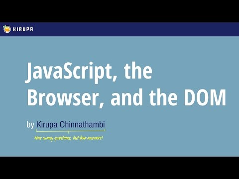 JavaScript, the Browser, and the DOM