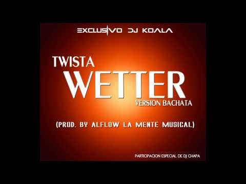 Wetter - Twista (Version Bachata) (Prod. by AlFlow La Mente Musical)
