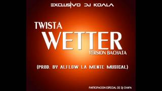 Wetter - Twista (Version Bachata) (Prod. by AlFlow La Mente Musical)