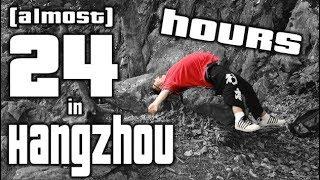 (almost) 24 hours in Hangzhou