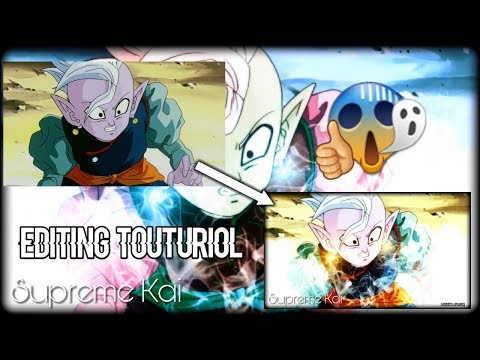 Supreme Kai Editing Toturiol By Legend Editor