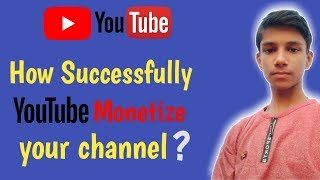 How YouTube Successfully Monetize Every channel? | Monetization Process of YouTube || Technical Me