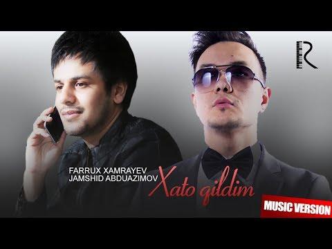 Jamshid Abduazimov va Farrux Xamrayev - Xato qildim (music version)