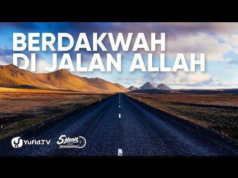 Berdakwah Di Jalan Allah - Ustadz Dr. Firanda Andirja, MA