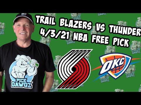 Portland Trail Blazers vs Oklahoma City Thunder 4/3/21 Free NBA Pick and Prediction NBA Betting Tips