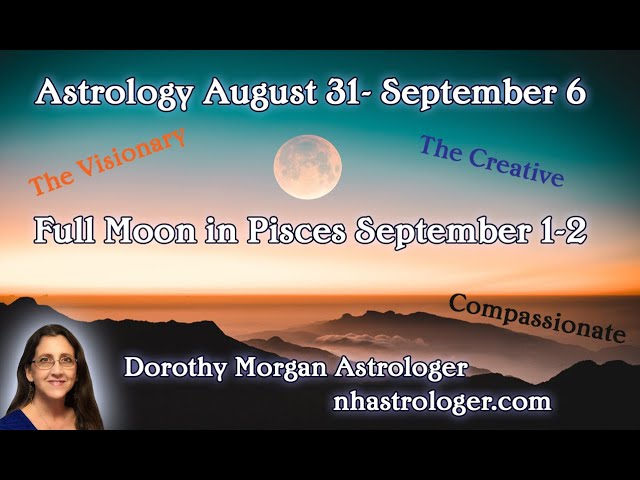 Full Moon Pisces September 1 - 2  Compassion ~ Emotions ~ Transformative Interactions