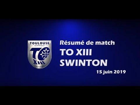 Résumé TO XIII v Swinton - Round 17 Championship - 15.06.2019