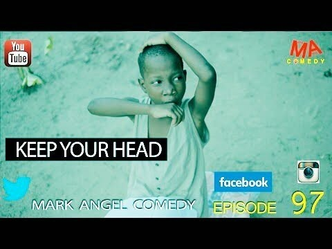 Download KEEP YOUR HEAD - Mark Angel Comedy (Episode 97)