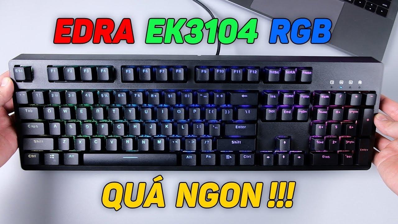 Đây là bàn phím cơ ngon nhất tầm giá dưới 1 triệu đồng: E-Dra EK3104 RGB !!!