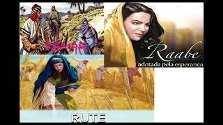 PREGAÇÃO - Tamar, Raabe e Rute Mulheres que fizeram a escolha certa