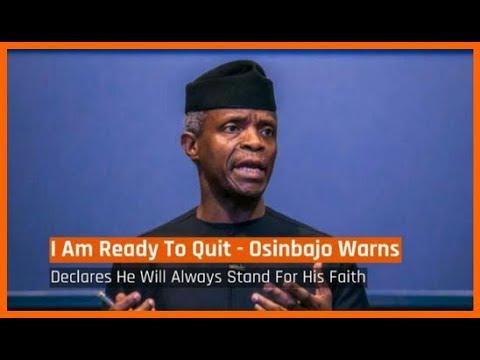Nigeria News Today: I Am Ready To Quit - Vice President Osinbajo Warns (17/05/2018)