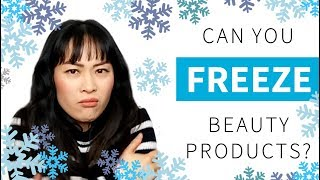Should You Freeze Beauty Products? | Lab Muffin Beauty Science