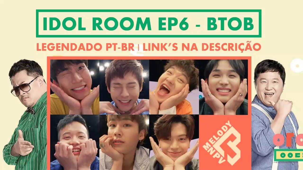 IDOL ROOM EP 6 - BTOB [LEGENDADO PT-BR]