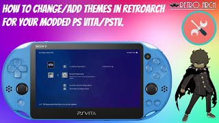 How To Change/Add Themes In RetroArch For Your Modded PS Vita/PSTV!