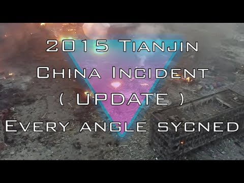 2015 TIANJIN PORT HUGE EXPLOSION , HD Every Known Angle Synced