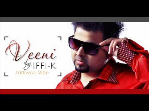 Iffi-K   Veeni   Pathwari   Mirpuri   Full Song   UK Mix