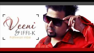 Iffi-K | Veeni | Pathwari | Mirpuri | Full Song | UK Mix