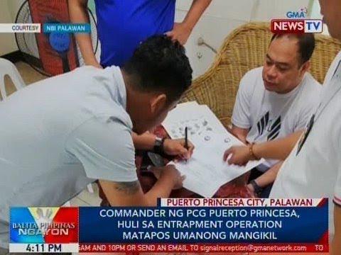 BP: Commander ng PCG Puerto Princesa, huli sa entrapment operation matapos umanong mangikil