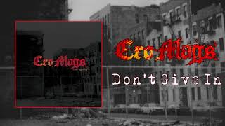 Cro-Mags - Don't Give In (Audio)