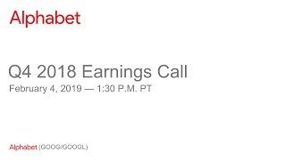 Alphabet 2018 Q4 Earnings Call
