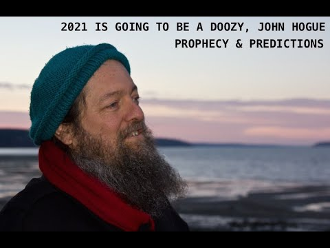 John Hogue, 2021, Buckle Up it's going to Get Bumpy, Prophecy & Predictions, Nostradamus Qu