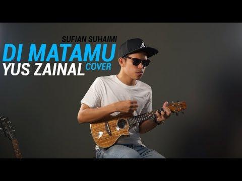 Sufian Suhaimi - Di Matamu by Yus Zainal