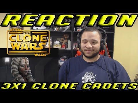 Star Wars: The Clone Wars Reaction Series Season 3 Episode 1 - Clone Cadets