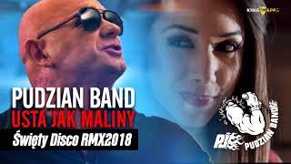Pudzian Band - Usta jak maliny (ŚWIETY DISCO RMX 2018)