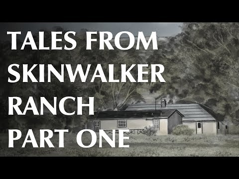 Tales From Skinwalker Ranch - Part One