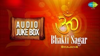 Popular Bhajans - Bhakti Sagar | Top Devotional Songs | Audio Jukebox