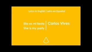 Ella es mi fiesta Carlos Vives, Lyrics Spanish English, Letra Ingles Español