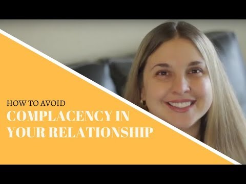 How to avoid complacency in a relationship
