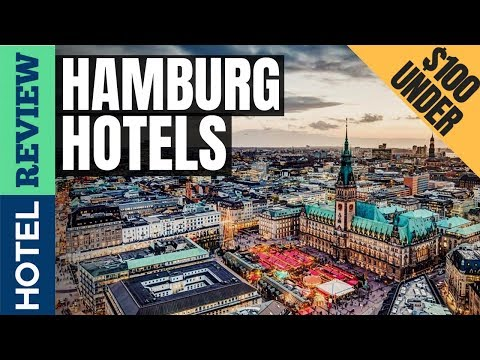 ✅Hamburg Hotels: Best Hotels In Hamburg (2019)[Under $100]