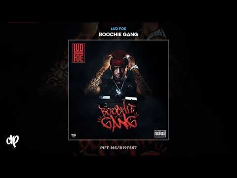 Lud Foe -  Hustle In Me [Boochie Gang]
