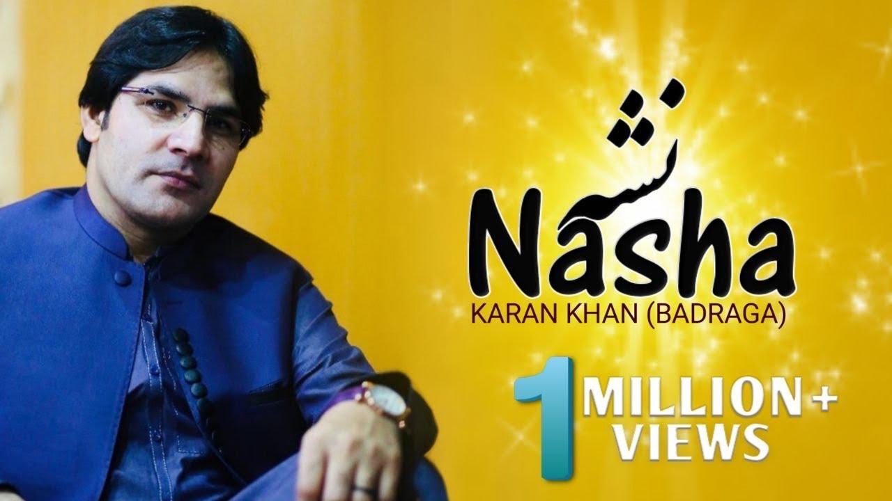 Karan Khan - Nasha (Official) - Badraga