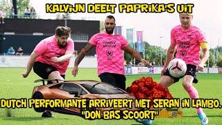 Kalvijn deelt paprika's uit, Dutch Performante arriveert met Seran in Lambo, ''Don Bas'' scoort!