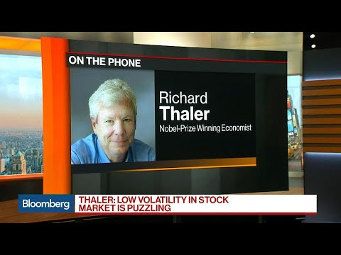 Nobel Winner Thaler Is Nervous, Puzzled by Low Volatility