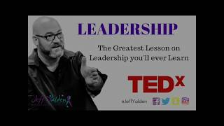LEADERSHIP: The Greatest Lesson You'll Ever Learn