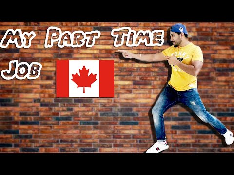 My Part Time Job In Canada | 2018