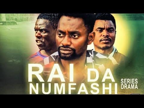 RAI DA NUMFASHI EPISODE 1 LATEST HAUSA SERIES DRAMA
